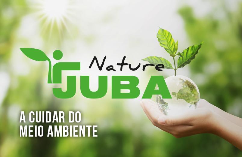 JUBA NATURE - A CUIDAR DO MEIO AMBIENTE